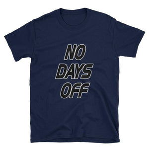 NO DAYS OFF - HILLTOP TEE SHIRTS