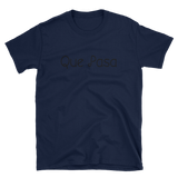 QUE PASA-WHATS UP - HILLTOP TEE SHIRTS