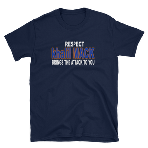 RESPECT KHALIL MACK BRINGS THE ATTACK TO YOU - HILLTOP TEE SHIRTS