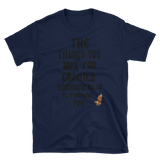 THE THING YOU TAKE FOR GRANTED SOMEONE ELSE IS PRAYING FOR - HILLTOP TEE SHIRTS