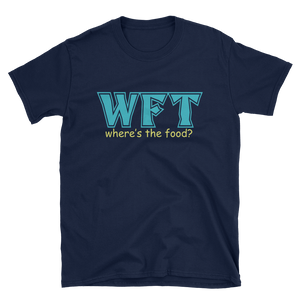 WFT where's the food? - HILLTOP TEE SHIRTS