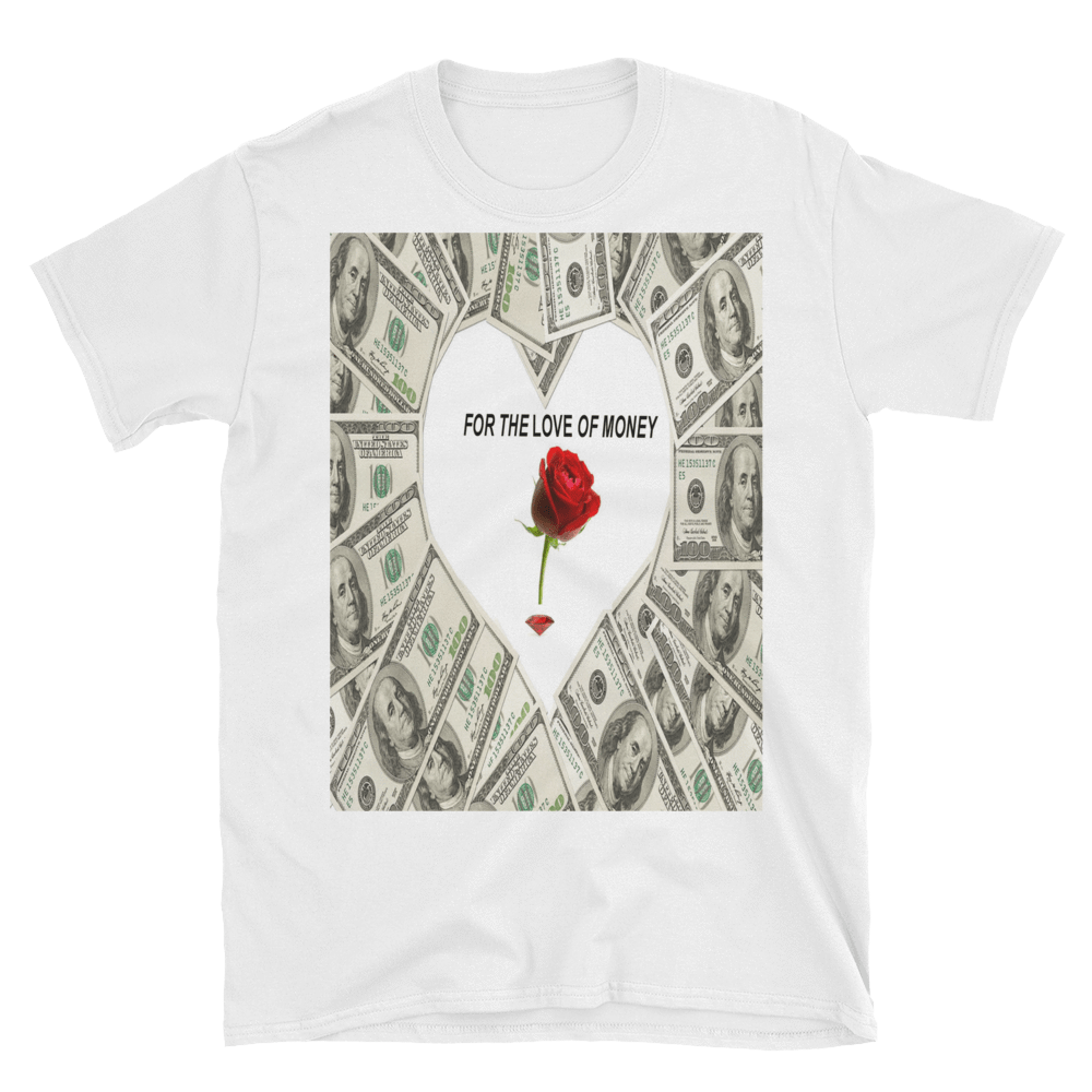 FOR THE LOVE OF MONEY - HILLTOP TEE SHIRTS