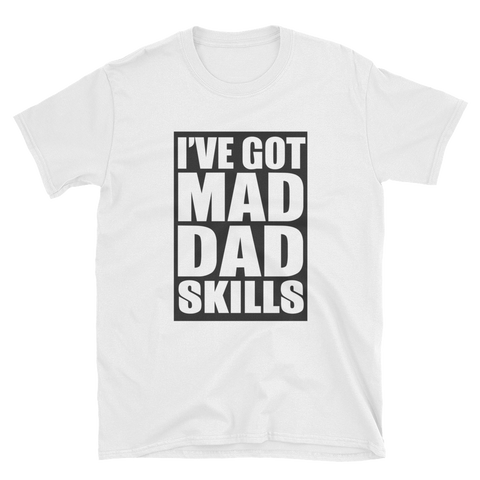 I'V GOT MAD DAD SKILLS - HILLTOP TEE SHIRTS