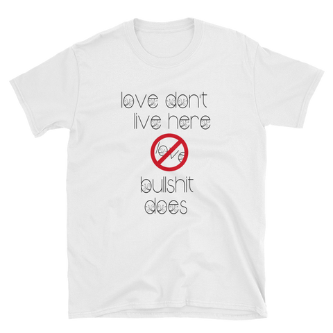 LOVE DON'T LIVE HERE - HILLTOP TEE SHIRTS