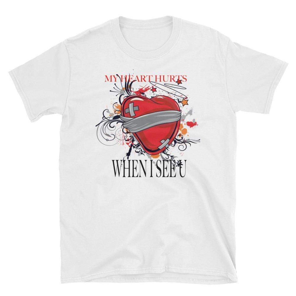 MY HEART HURTS WHEN I SEE U - HILLTOP TEE SHIRTS