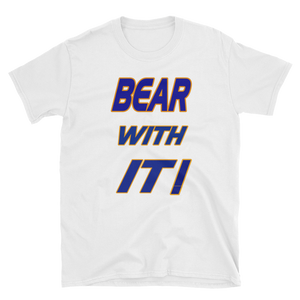 BEAR WITH IT! - HILLTOP TEE SHIRTS
