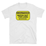 CAUTION WATCH OUT FOR LIARS - HILLTOP TEE SHIRTS