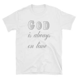 GOD IS ALWAYS ON TIME - HILLTOP TEE SHIRTS