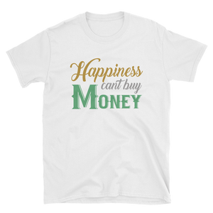 HAPPINESS CAN'T BUY MONEY - HILLTOP TEE SHIRTS