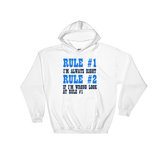 Hooded Sweatshirt RULE #1 I'M ALEAYS RIGHT RULE #2 IF I'M WRONG LOOK AT RULE #1 - hilltop-tee-shirts
