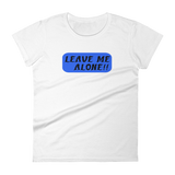 LEAVE ME ALONE!! - HILLTOP TEE SHIRTS
