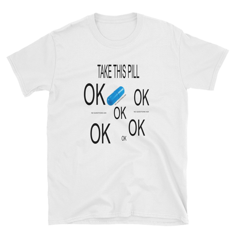 TAKE THIS PILL - HILLTOP TEE SHIRTS