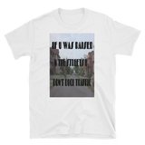 IF U WAS RAISED N THE STREETS - HILLTOP TEE SHIRTS