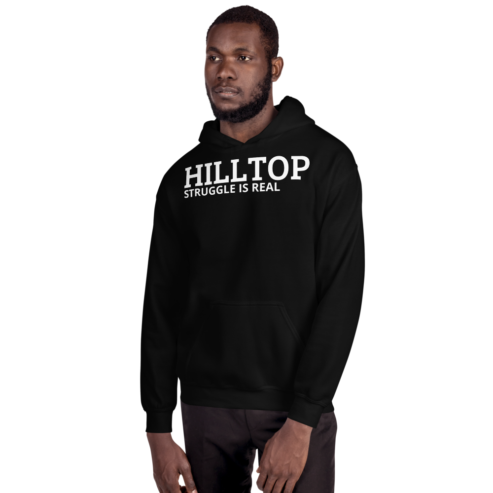 HILLTOP struggle is real hoodie - HILLTOP TEE SHIRTS