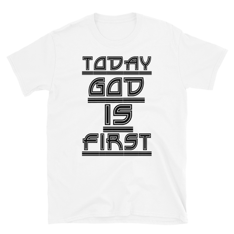 TODAY GOD IS FIRST - HILLTOP TEE SHIRTS