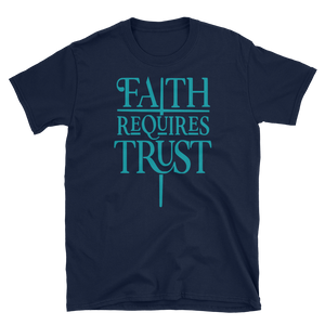 FAITH REQUIRES TRUST - HILLTOP TEE SHIRTS
