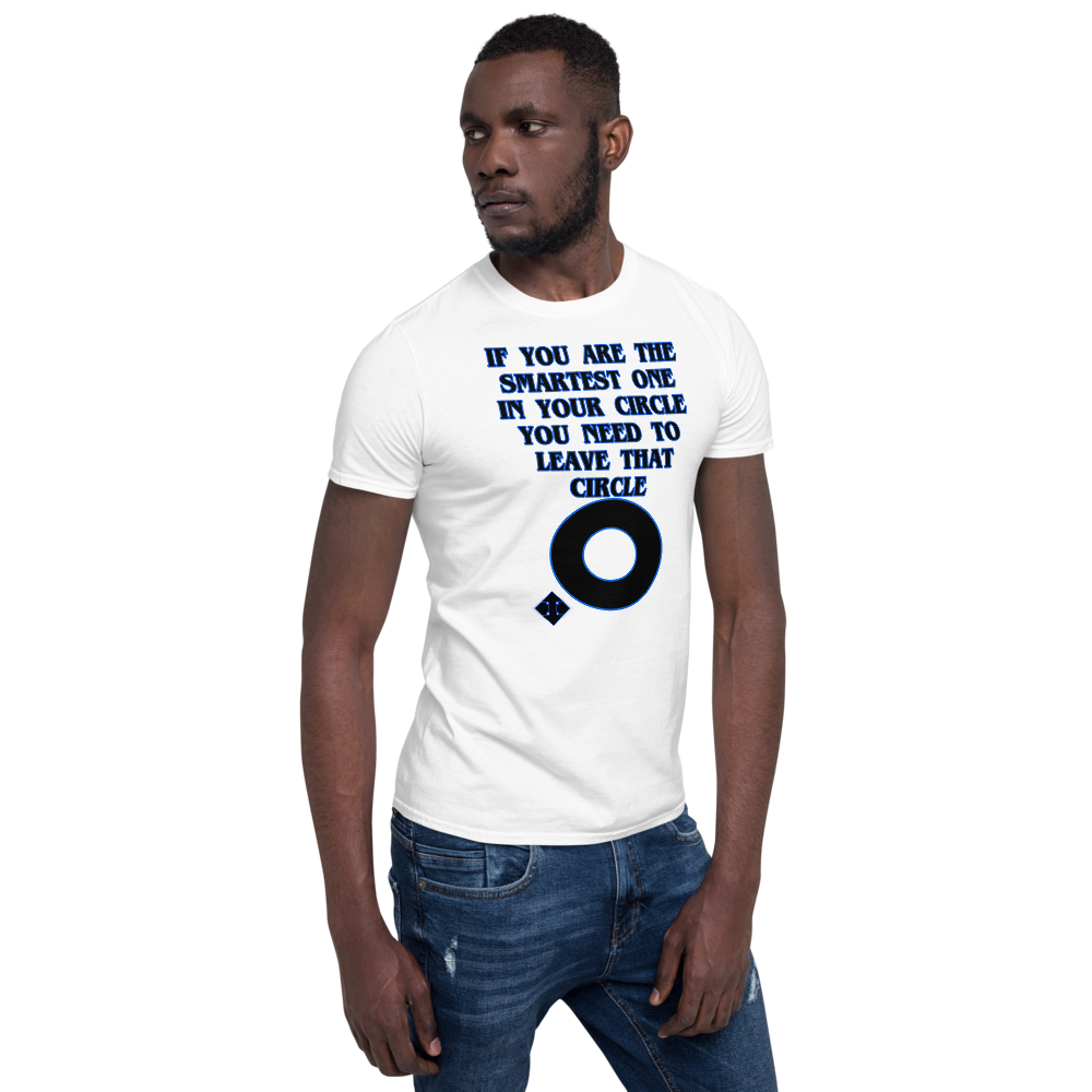 if you are the smartest one in your circle you need to leave that Circle #3 - HILLTOP TEE SHIRTS