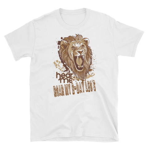 HEAR ME ROAR MY BDAY LEO'S - HILLTOP TEE SHIRTS