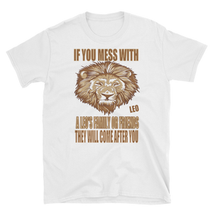IF YOU MESS WITH A LEO'S - HILLTOP TEE SHIRTS