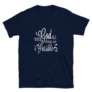 WITH GOD ALL THINGS ARE POSSIBLE #D - HILLTOP TEE SHIRTS