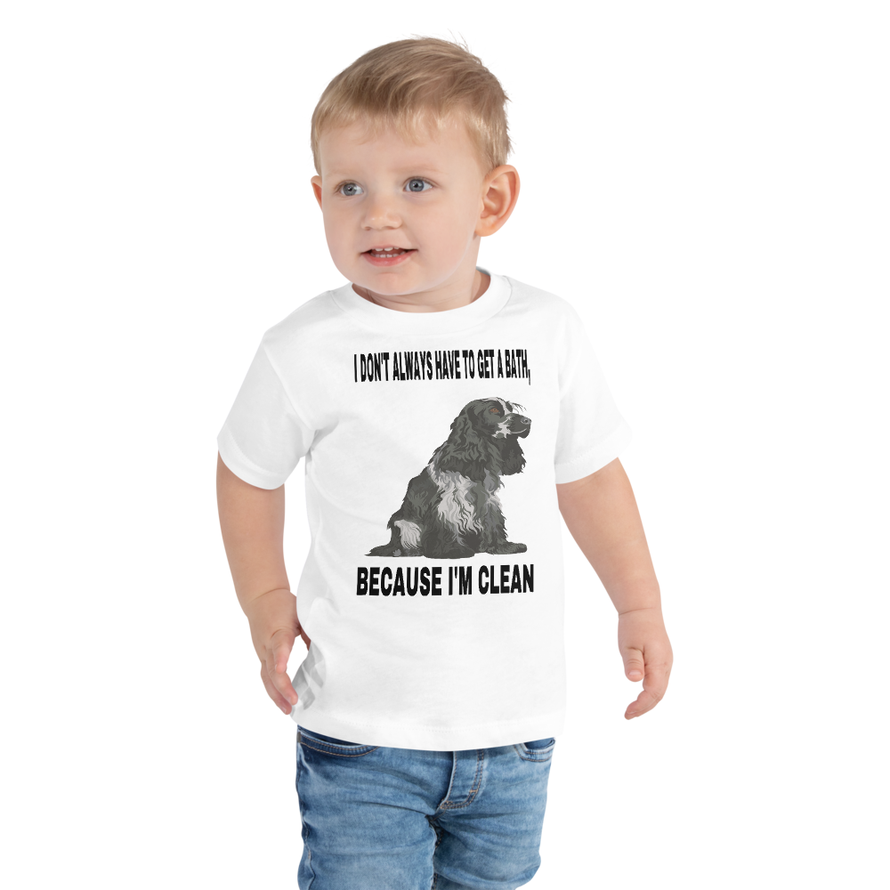 Toddler Short Sleeve Tee I DON'T ALWAYS HAVE TO GET A BATH, BECAUSE I'M CLEAN - HILLTOP TEE SHIRTS