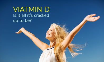 Vitamin D - Is this sunshine supplement all it's cracked up to be?