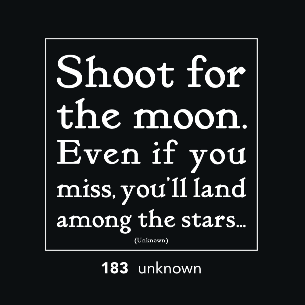 183 - Shoot for the Moon