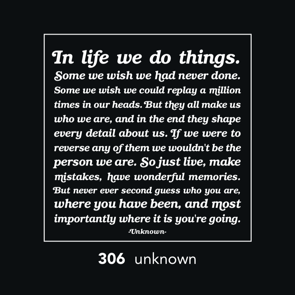 306 - In Life we do things