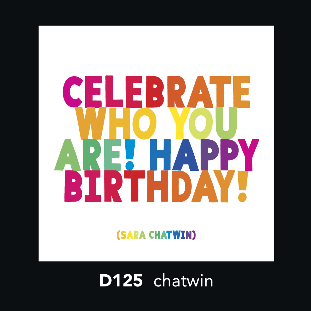 D125 - Celebrate Who you Are.