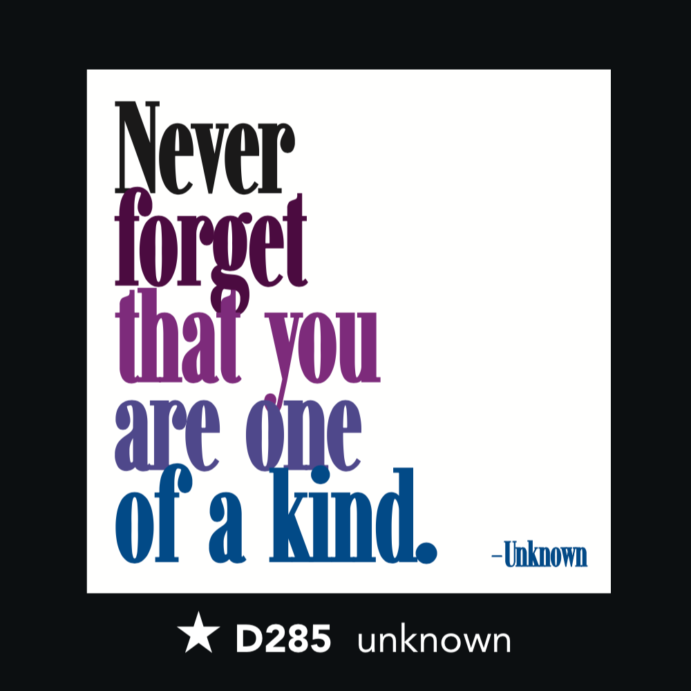 D285 - One of a Kind