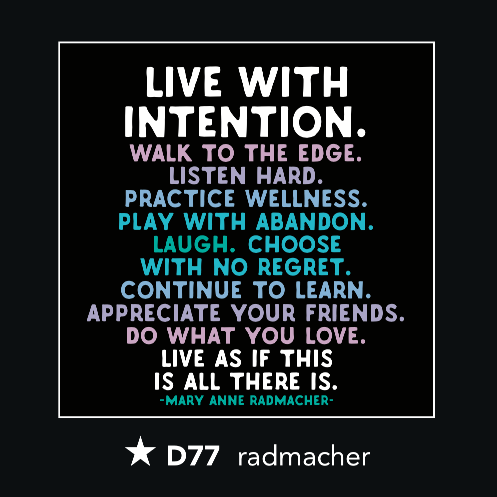 D77 - Live with Intention