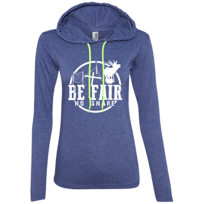 """Be Fair"" Ladies' LS T-Shirt Hoodie"