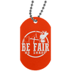 """Be Fair"" Silver Dog Tag"