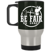 """Be Fair"" Stainless Travel Mug"