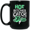 """Bitches Catch Fishes"" 15 oz. Black Mug"