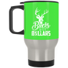 """Bucks Not Dollars"" Silver Stainless Travel Mug"