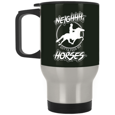 """Feed my Horses"" Stainless Travel Mug"