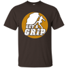 """Get a Grip"" Ultra Cotton T-Shirt"
