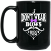 """I Don't Ware Bows"" 15 oz. Black Mug"