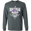 """I Don't Ware Bows"" LS Ultra Cotton T-Shirt"