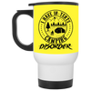 """In-Tents Camping Disorder"" White Travel Mug"