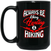 """Liking, Hunting & Hiking"" 15 oz. Black Mug"