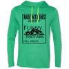 """Mountains are not Funny"" LS T-Shirt Hoodie"