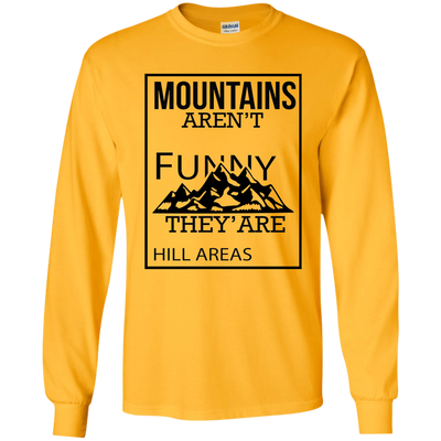 """Mountains aren't Funny"" LS Ultra Cotton T-Shirt"