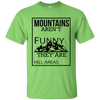"""Mountains aren't Funny"" Ultra Cotton T-Shirt"