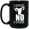 """No I-Deer"" 15 oz. Black Mug"