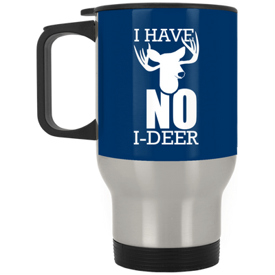 """No I-Deer"" Stainless Travel Mug"