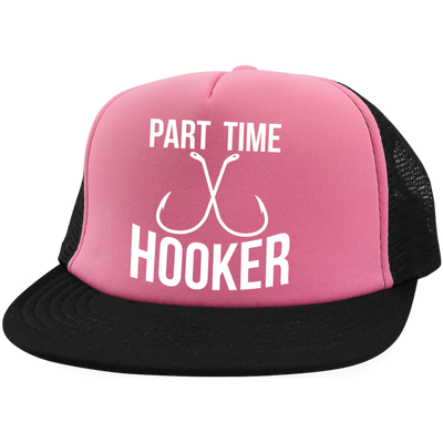 """Part Time Hooker"" Trucker Hat with Snapback"