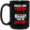 """Roses are Red"" 15 oz. Black Mug"