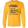 """Why are you Littering?"" LS Ultra Cotton T-Shirt"